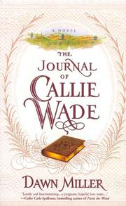 THE JOURNAL OF CALLIE WADE by Dawn Miller