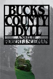 BUCKS COUNTY IDYLL by Robert J. Seidman