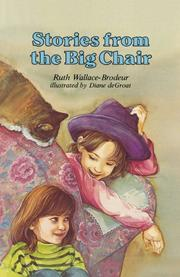 STORIES FROM THE BIG CHAIR by Ruth Wallace-Brodeur