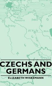CZECHS AND GERMANS by Elizabeth Wiskemann