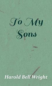 TO MY SONS by Harold Bell Wright