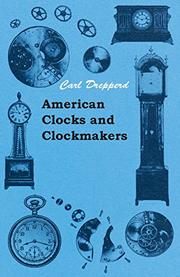 AMERICAN CLOCKS AND CLOCKMAKERS by Carl W. Drepperd