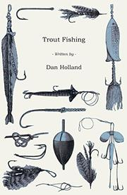 TROUT FISHING by Dan Holland