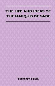 THE LIFE AND IDEAS OF THE MARQUIS DE SADE by Geoffrey Gorer