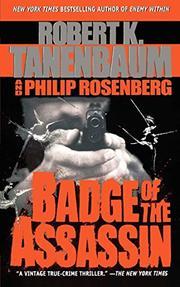 BADGE OF THE ASSASSIN by Robert & Philip Rosenberg Tanenbaum