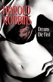 DREAMS DIE FIRST by Harold Robbins