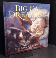 BIG CAT DREAMING by Margaret Wild