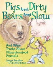 PIGS AREN'T DIRTY, BEARS AREN'T SLOW by Joanna Boutilier