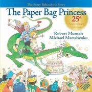 Book Cover for THE PAPER BAG PRINCESS 25TH ANNIVERSARY EDITION