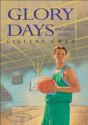 GLORY DAYS by Gillian Chan