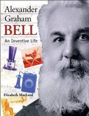 ALEXANDER GRAHAM BELL by Elizabeth MacLeod
