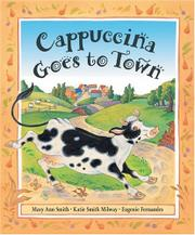 CAPPUCCINA GOES TO TOWN by Mary Ann Smith