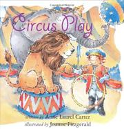 CIRCUS PLAY by Anne Laurel Carter