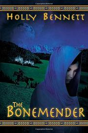 THE BONEMENDER by Holly Bennett