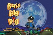 BEN'S BIG DIG by Daniel Wakeman