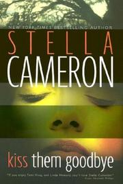 KISS THEM GOODBYE by Stella Cameron