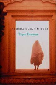 TIGER DREAMS by Almeda Glenn Miller