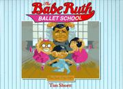 THE BABE RUTH BALLET SCHOOL by Tim Shortt