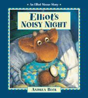 ELLIOT'S NOISY NIGHT by Andrea Beck