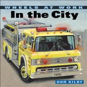 WHEELS AT WORK IN THE CITY by Don Kilby
