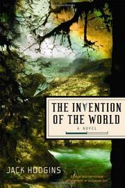 THE INVENTION OF THE WORLD by Jack Hodgins