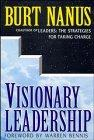 VISIONARY LEADERSHIP by Burt Nanus