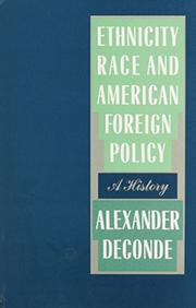 ETHNICITY, RACE, AND AMERICAN FOREIGN POLICY by Alexander DeConde
