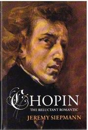 CHOPIN by Jeremy Siepmann