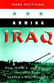 ARMING IRAQ by Mark Phythian