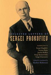 SELECTED LETTERS OF SERGEI PROKOFIEV by Harlow Robinson