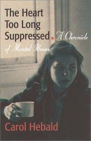 THE HEART TOO LONG SUPPRESSED by Carol Hebald