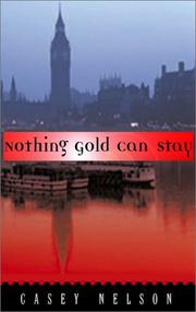 NOTHING GOLD CAN STAY by Casey Nelson
