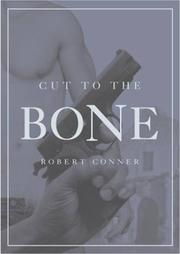 CUT TO THE BONE by Robert P. Conner
