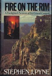 FIRE ON THE RIM: A Firefighter's Season in the Gra by Stephen J. Pyne