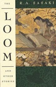 THE LOOM by R.A. Sasaki
