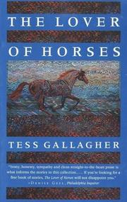 THE LOVER OF HORSES And Other Stories by Tess Gallagher