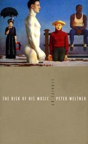 THE RISK OF HIS MUSIC by Peter Weltner