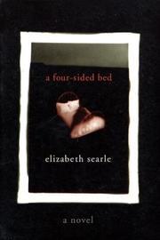 A FOUR-SIDED BED by Elizabeth Searle