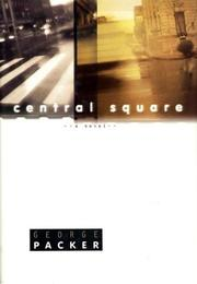 CENTRAL SQUARE by George Packer