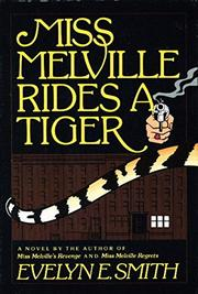 MISS MELVILLE RIDES A TIGER by Evelyn E. Smith