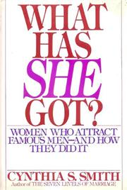 WHAT HAS SHE GOT? by Cynthia S. Smith