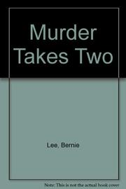 MURDER TAKES TWO by Bernie Lee