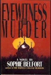 EYEWITNESS TO MURDER by Sophie Belfort