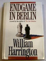 ENDGAME IN BERLIN by William Harrington