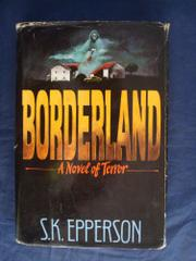 BORDERLAND by S.K. Epperson