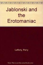 JABLONSKI AND THE EROTOMANIAC by Perry Lafferty