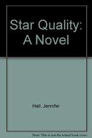 STAR QUALITY by Jennifer Hall
