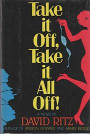TAKE IT OFF, TAKE IT ALL OFF! by David  Ritz