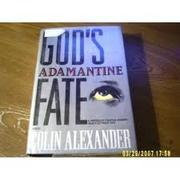 GOD'S ADAMANTINE FATE by Colin Alexander