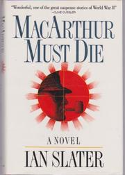 MACARTHUR MUST DIE by Ian Slater